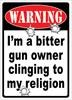 1524 WARNING BITTER GUN OWNER TIN SIGN RVREG
