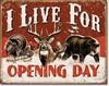 1816 LIVE FOR OPENING DAY TIN SIGN DSPRT