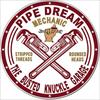 2389 BKG - PIPE DREAM GARAGE TIN SIGN DSPRT